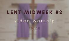 Ash Wednesday Video Worship