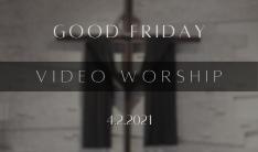 Good Friday Video Worship
