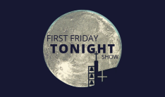 First Friday Tonight Show